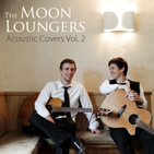 moon loungers Acoustic covers volume 2